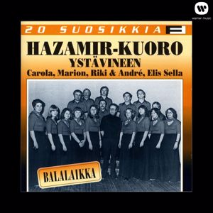 Hazamir-kuoro ystävineen: 20 Suosikkia / Balalaikka