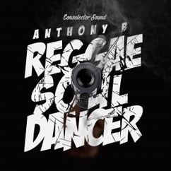 Anthony B: Reggae Soul Dancer