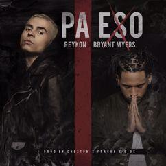Reykon: Pa Eso (feat. Bryant Myers)