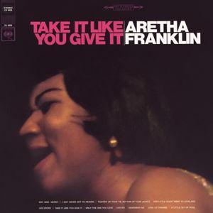 Aretha Franklin: Take It Like You Give It