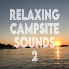 Nature Sound Boy: Relaxing Campsite Sounds 2 (Croatia)