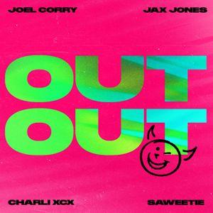Joel Corry, Jax Jones, Charli XCX, Saweetie: OUT OUT (feat. Charli XCX & Saweetie)