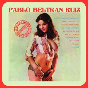 Pablo Beltran Ruiz: La Salsa Se Impone Con Pablo Beltrán Ruíz