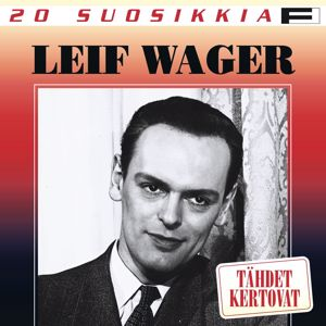 Leif Wager: 20 Suosikkia / Tähdet kertovat