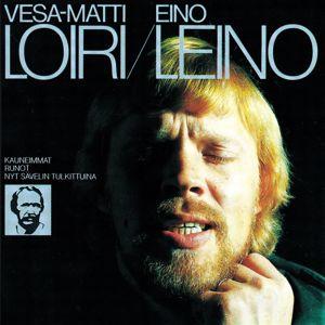 Vesa-Matti Loiri: Eino Leino 1