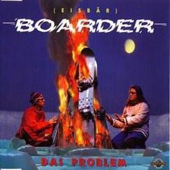 Das Problem: Boarder