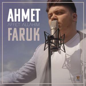 Ahmet Faruk: Affet Allahım
