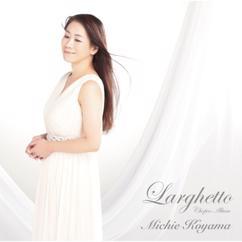 Michie Koyama: Larghetto - Chopin Album
