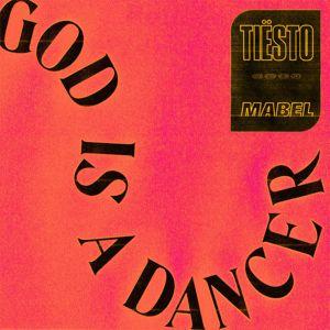 Tiësto, Mabel: God Is A Dancer