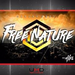 Deejay Axel: Free Nature