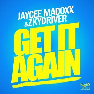 Jaycee Madoxx & Zkydriver: Get It Again