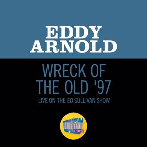 Eddy Arnold: Wreck Of The Old '97 (Live On The Ed Sullivan Show, January 26, 1964)