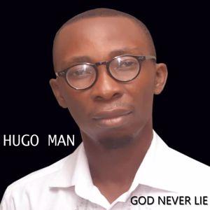 Hugo Man: God Never Lie