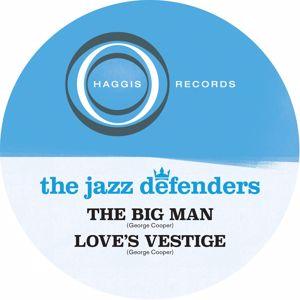 The Jazz Defenders: The Big Man / Love's Vestige
