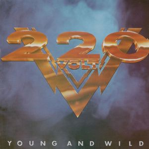 220 Volt: Young And Wild