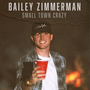 Bailey Zimmerman: Small Town Crazy
