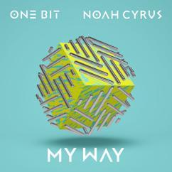 One Bit x Noah Cyrus: My Way