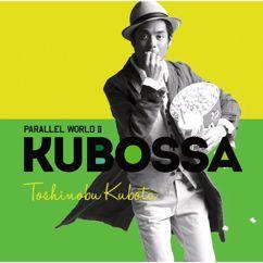 Toshinobu Kubota: Parallel World II KUBOSSA