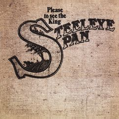 Steeleye Span: Please to See the King