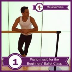 MetodoVadim: Piano Music for the Beginners' Ballet Class