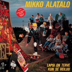 Mikko Alatalo: Lapsi on terve kun se heiluu