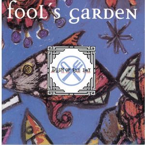 Fools Garden: Dish Of The Day