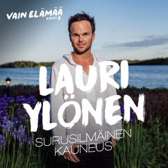 Lauri Ylönen: Surusilmäinen kauneus (Vain elämää kausi 9)