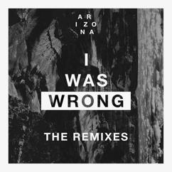 A R I Z O N A: I Was Wrong (RAMI x Jiinio Remix)