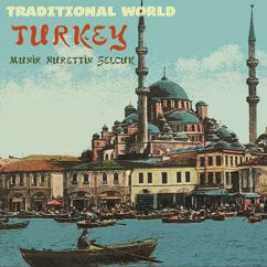 Munir Nurettin Selcuk: Traditional World: Turkey
