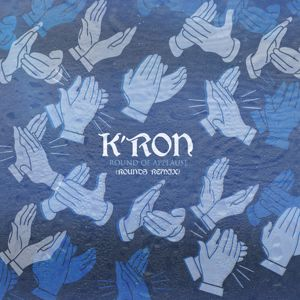 K'Ron: Round of Applause (Rounds Remix)