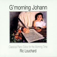 Ric Louchard: G'morning Johann: Classical Piano Solos For Morning Time