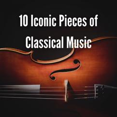 Various Artists: 10 Iconic Pieces of Classical Music