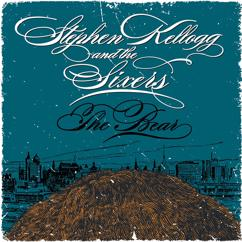 Stephen Kellogg and The Sixers: The Bear