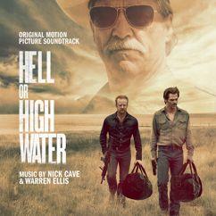 Nick Cave & Warren Ellis: Hell or High Water (Original Motion Picture Soundtrack)