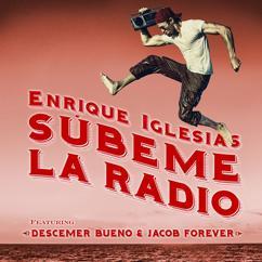 Enrique Iglesias, Descemer Bueno, Jacob Forever: SUBEME LA RADIO REMIX
