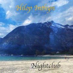 Hilop Inthyn: Nightclub