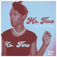 Lisa McClendon: Ms. Tina