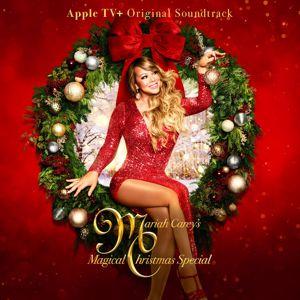 Mariah Carey: Mariah Carey's Magical Christmas Special (Apple TV+ Original Soundtrack)