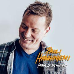 Pauli Hanhiniemi: Materiaa