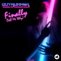 Outrunner: Finally (Tell Me Why)