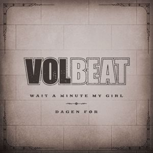 Volbeat, Stine Bramsen: Dagen Før