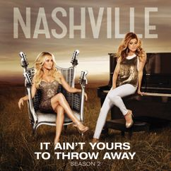 Nashville Cast: It Ain't Yours To Throw Away