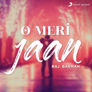 Raj Barman: O Meri Jaan (Rewind Version)