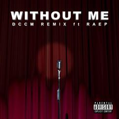 DCCM: Without Me (DCCM Remix)