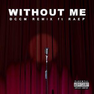DCCM: Without Me (DCCM Remix)