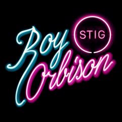 STIG: Roy Orbison