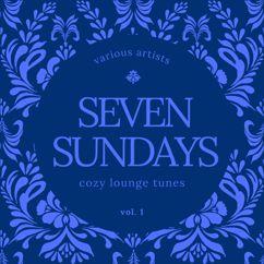 Various Artists: Seven Sundays (Cozy Lounge Tunes), Vol. 1