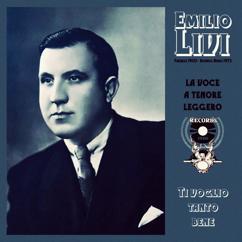 Emilio Livi: La voce a tenore leggero. Ti voglio tanto bene