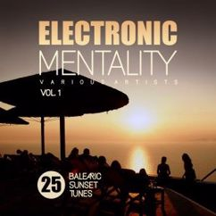 Various Artists: Electronic Mentality (25 Balearic Sunset Tunes), Vol. 1