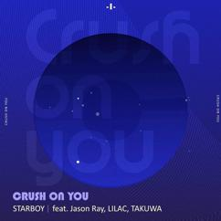 Starboy: Crush On You (feat. Jason Ray, LILAC & TAKUWA)